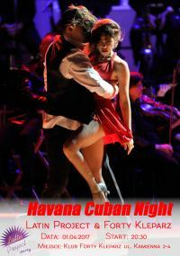 20.06.2017 Havana Cuban Night - 3 osobne parkiety Latin Project & Forty Kleparz