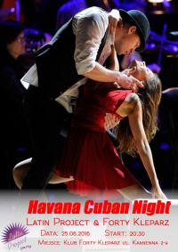 25.06.2016r. Havana Cuban Night - Latin Project & Forty Kleparz